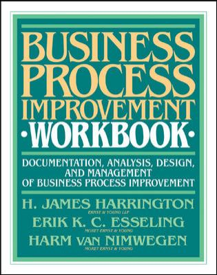 Business Process Improvement Workbook: Documentation, Analysis, Design, and Management of Business Process Improvement 9780070267794