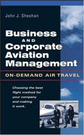Business and Corporate Aviation Management: On-Demand Air Travel