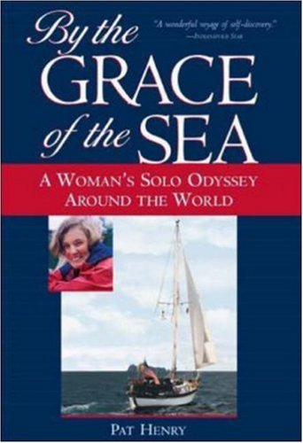 By the Grace of the Sea: A Woman's Solo Odyssey Around the World 9780071435420