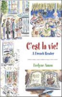 C'Est La Vie!, a French Reader 9780072824124