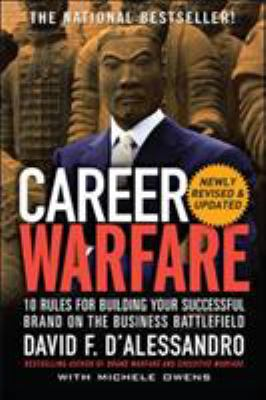 Career Warfare: 10 Rules for Building Your Sucessful Brand on the Business Battlefield 9780071597296