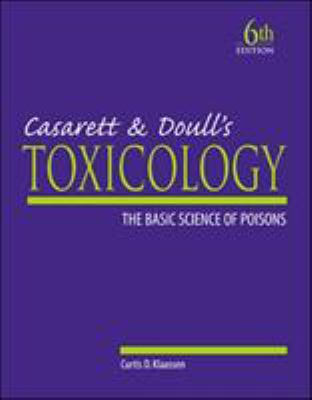 Casarett & Doull's Toxicology: The Basic Science of Poisons 9780071347211