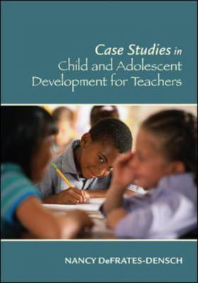 Case Studies in Child and Adolescent Development for Teachers 9780073525853