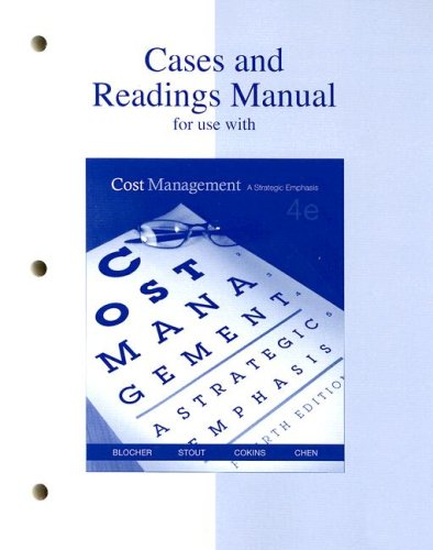 Cases and Readings Manual for Use with Cost Management Fourth Edition: A Strategic Emphasis 9780073128191