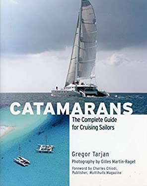 Catamarans: The Complete Guide for Cruising Sailors 9780071498852