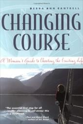 Changing Course: A Woman's Guide to Choosing the Cruising Life