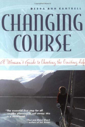 Changing Course: A Woman's Guide to Choosing the Cruising Life 9780071427890