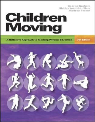 Children Moving: A Reflective Approach to Teaching Physical Education