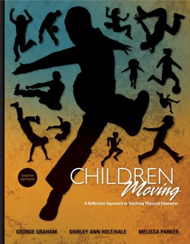 Children Moving: A Reflective Approach to Teaching Physical Education 9780077305611