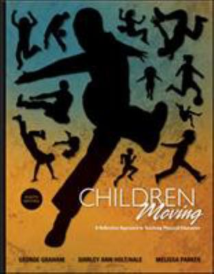Children Moving: A Reflective Approach to Teaching Physical Education 9780073376455