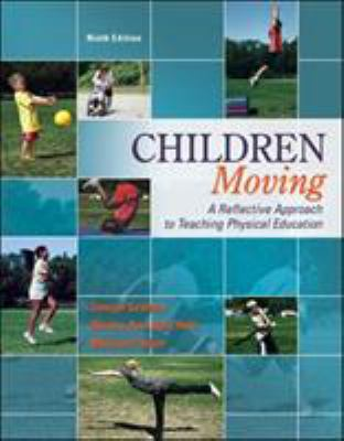 Children Moving: A Reflective Approach to Teaching Physical Education 9780077626532