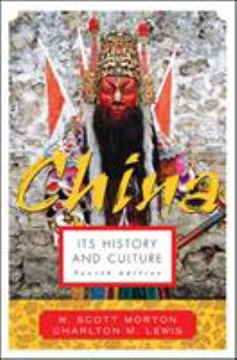 China: Its History and Culture 9780071412797