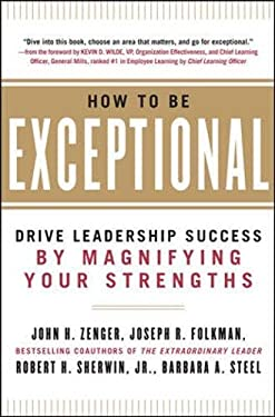 How to Be Exceptional: Drive Leadership Success by Magnifying Your Strengths 9780071791489