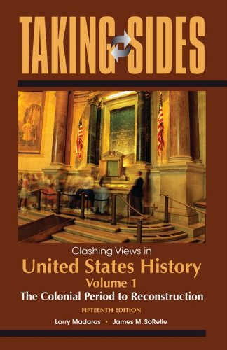 Clashing Views in United States History, Volume 1: The Colonial Period to Reconstruction 9780078050312