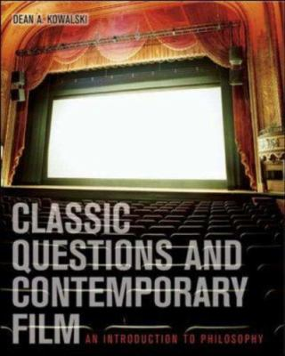 Classic Questions and Contemporary Film: An Introduction to Philosophy with Powerweb: Philosophy 9780072980776