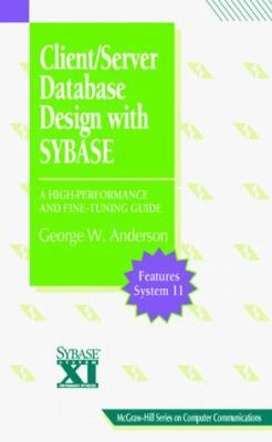 Client/Server Database Design with Sybase