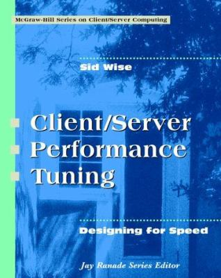 Client\Server Performance Tuning: Designing for Speed 9780070711730