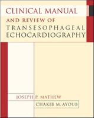 Clinical Manual and Review of Transesophageal Echocardiography 9780071422307