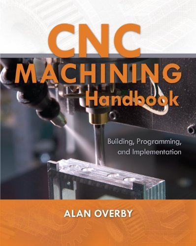 Cnc Machining Handbook: Building, Programming, and Implementation 9780071623018
