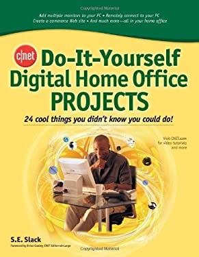 Cnet Do-It-Yourself Digital Home Office Projects: 24 Cool Things You Didn't Know You Could Do! 9780071489836