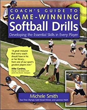 Coach's Guide to Game-Winning Softball Drills: Developing the Essential Skills in Every Player 9780071485876