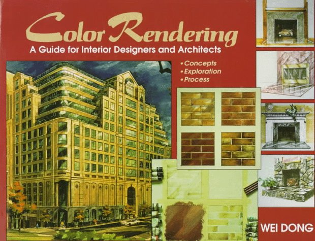 Color Rendering: A Guide for Interior Designers and Architects: Concept, Exploration, Process 9780070180079
