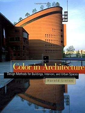 Color in Architecture: Design Methods for Buildings, Interiors, and Urban Spaces 9780071411738