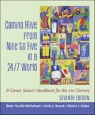 Coming Alive from Nine to Five in a 24/7 World: A Career Search Handbook for the 21st Century 9780072842623