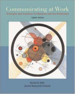 Communicating at Work: Principles and Practices for Business and Professionals [With CDROM] 9780072977509