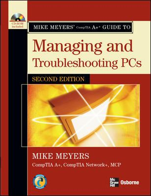 CompTIA A+ Guide to Managing and Troubleshooting PCs [With CDROM] 9780072263558