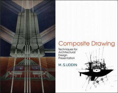 Composite Drawing: Techniques for Architectural Design Presentation 9780070657496