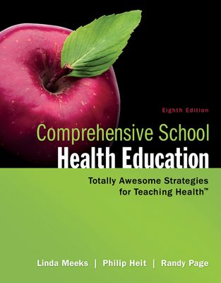 Comprehensive School Health Education: Totally Awesome Strategies for Teaching Health 9780078028519