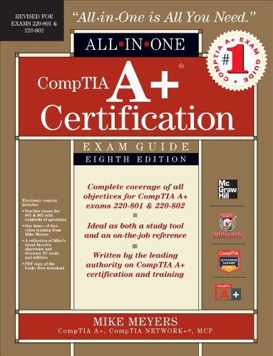 Comptia A+ Certification All-In-One Exam Guide, 8th Edition (Exams 220-801 & 220-802)