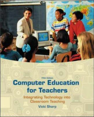 Computer Education for Teachers: Integrating Technology Into Classroom Teaching with Computer Lab CD-ROM and Powerweb 9780072985559