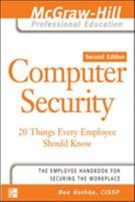 Computer Security: 20 Things Every Employee Should Know 9780072262827