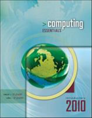 Computing Essentials 2010, Introductory Edition 9780077270742
