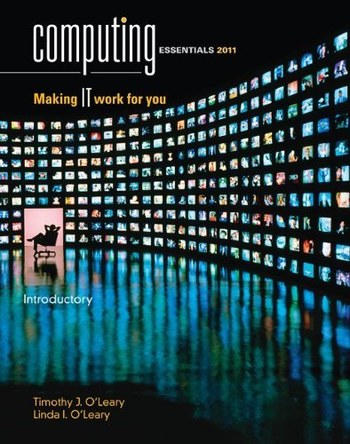 Computing Essentials 2011: Making IT Work for You 9780077331399