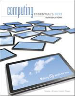 Computing Essentials 2013 Introductory Edition 9780077538989