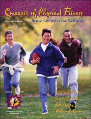 Concepts of Physical Fitness: Active Lifestyles for Wellness with Healthquest 4.0 CD-ROM and Powerweb 9780072552393