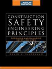 Construction Safety Engineering Principles: Designing and Managing Safer Job Sites