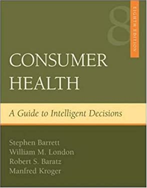 Consumer Health: A Guide to Intelligent Decisions 9780072972238