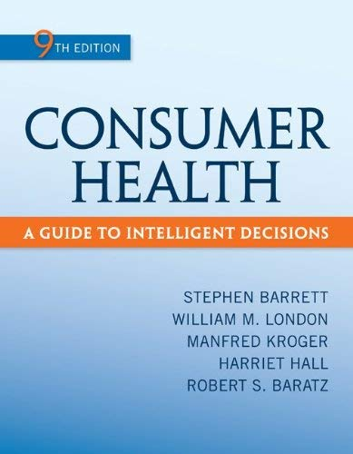 Consumer Health: A Guide to Intelligent Decisions 9780078028489