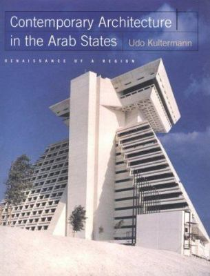 Contemporary Architecture in the Arab States: Renaissance of a Region 9780070368316