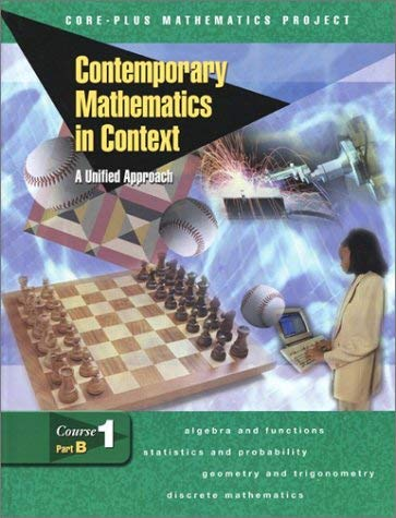 Contemporary Mathematics in Context Course 1 Part B: A Unified Approach 9780078275388