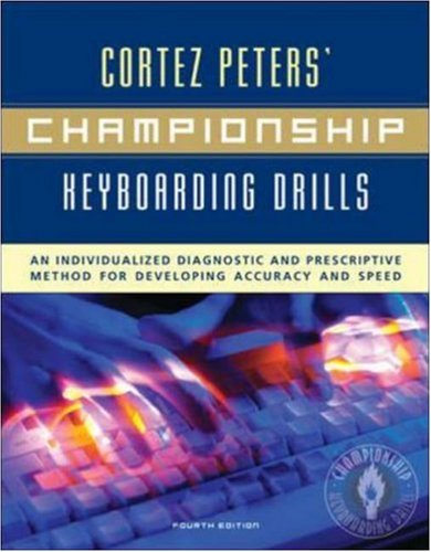 Cortez Peters' Championship Keyboarding Drills: An Individualized Diagnostic and Prescriptive Method for Developing Accuracy and Speed 9780072936254