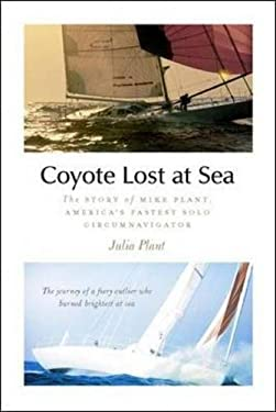 Coyote Lost at Sea: The Story of Mike Plant, America's Fastest Solo Circumnavigator