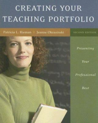 Creating Your Teaching Portfolio: Presenting Your Professional Best 9780072876840