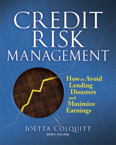 Credit Risk Management: How to Avoid Lending Disasters and Maximize Earnings 9780071446600