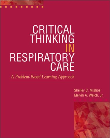 Critical Thinking in Respiratory Care 9780071344746