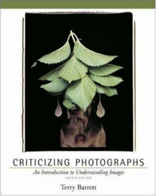 Criticizing Photographs: An Introduction to Understanding Images 9780072977431